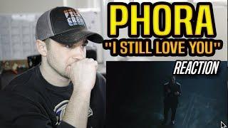 Phora   I Still Love You REACTION!!!
