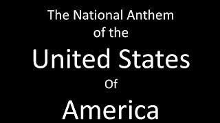 The National Anthem of the United States of America with Lyrics