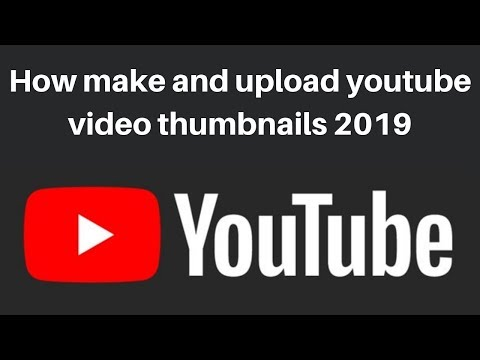 How to make and upload youtube video thumbnails 2019