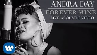 Andra Day - Forever Mine [Live Acoustic Video]