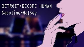 DETROIT: BECOME HUMAN//animation//Gasoline-Halsey