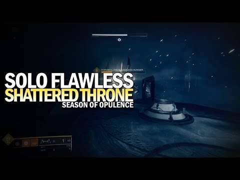 Solo Flawless Shattered Throne in Season of Opulence [Destiny 2]