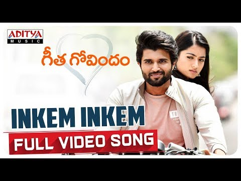 Inkem Inkem Full Video Song Geetha Govindam Video Songs Vijay Devarakonda Rashmika Mandanna