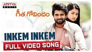 Inkem Inkem Full Video Song || Geetha Govindam || Vijay Devarakonda, Rashmika || Gopi Sundar