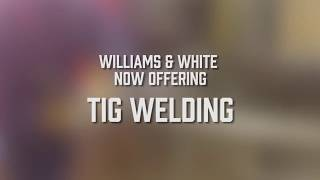 W&W now offering Tig Welding!