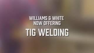 W&W now offering Tig Welding!