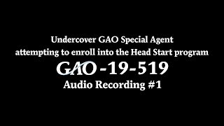 GAO: Undercover GAO Agent attempting to enroll into the Head Start program - Audio Recording 1