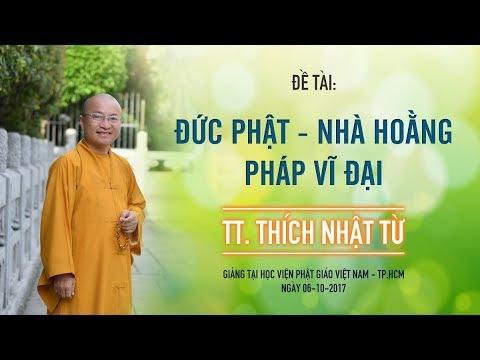 Đức Phật- Nhà hoằng pháp vĩ đại - TT. Thích Nhật Từ
