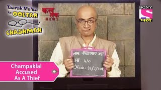 Your Favorite Character   Champaklal Accused As A Thief    Taarak Mehta Ka Ooltah Chashmah