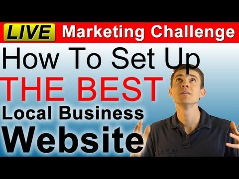 How To Design and Set Up The Best Small and Local Business Website - Live Marketing Challenge 3