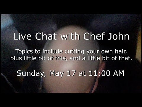 Live Chat with Chef John
