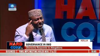 Hard Copy: Okorocha Responds To Allegations