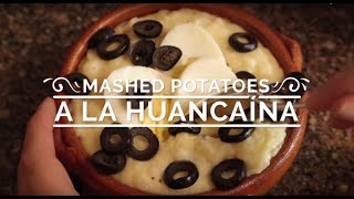 Mashed Potatoes A La Huancaína - Hispanic Kitchen