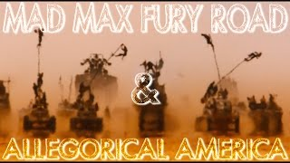 Mad Max Fury Road and Allegorical America (fan theory)
