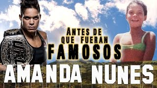 AMANDA NUNES - Antes De Que Fueran Famosos - UFC
