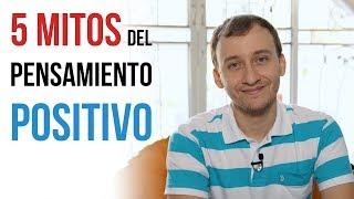 Video: 5 Mitos Sobre El Pensamiento Positivo