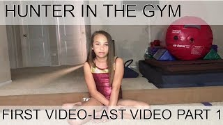 Hunter in the gym-Gymnastics first video to last (Part 1)