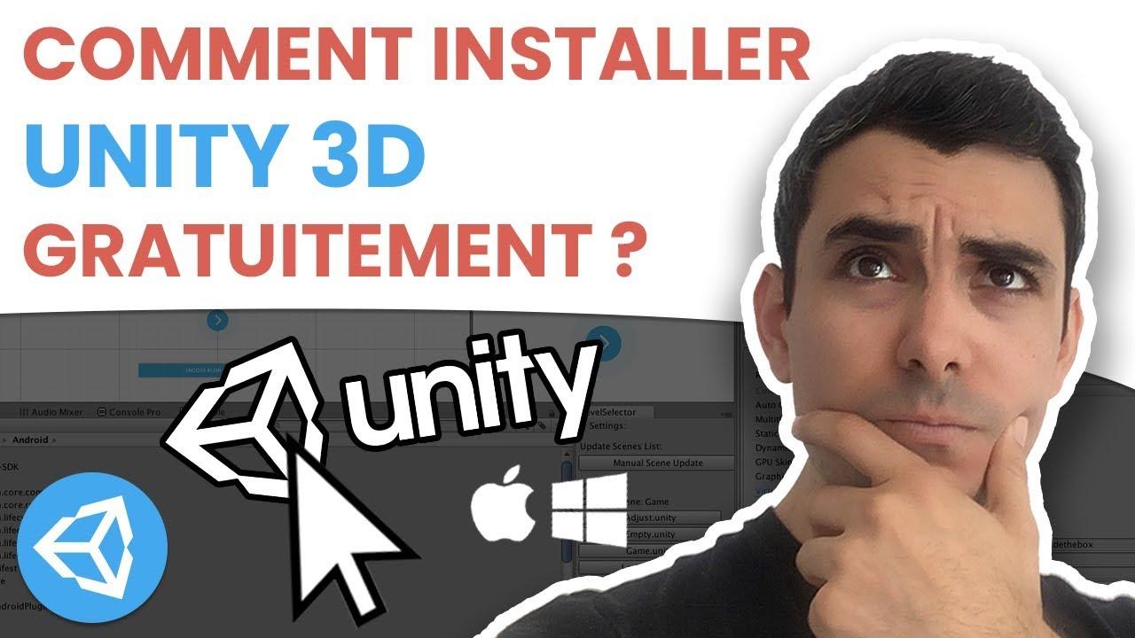 UNITY : INSTALLER UNITY 3D GRATUITEMENT SUR WINDOWS ET MAC 2019 (tuto)