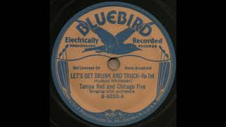 LET'S GET DRUNK AND TRUCK / Tampa Red and Chicago Five [BLUEBIRD B-6353-A]