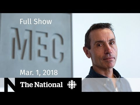 The National for Thursday March 1, 2018 - Putin's Speech, Trump's Tariffs, Trudeau
