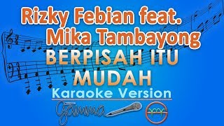 Rizky Febian   Berpisah Itu Mudah Ft Mikha Tambayong (Karaoke) | GMusic