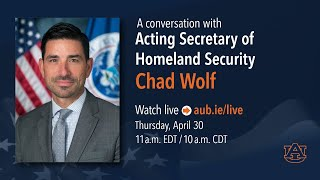 A conversation with Acting Secretary of Homeland Security Chad Wolf