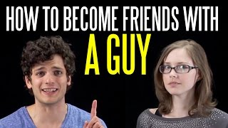 How to Become Friends with a Guy