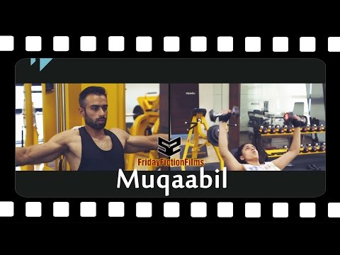 Muqaabil | FridayFictionFilms | 52 Films Project