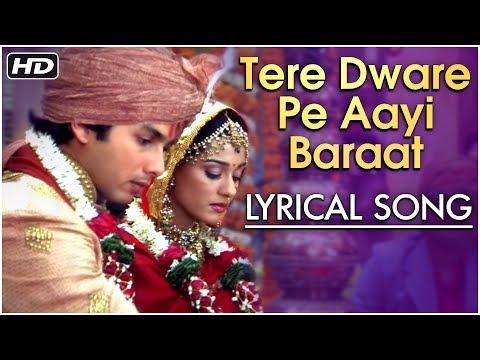 Tere Dware Pe Aayi Baraat | Lyrical Song | Vivah | Shahid Kapoor, Amrita Rao | Hindi Wedding Songs
