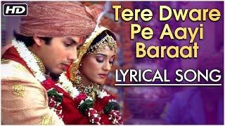 Tere Dware Pe Aayi Baraat   Lyrical Song   Vivah   Shahid