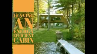 Leaving an energy efficient cabin