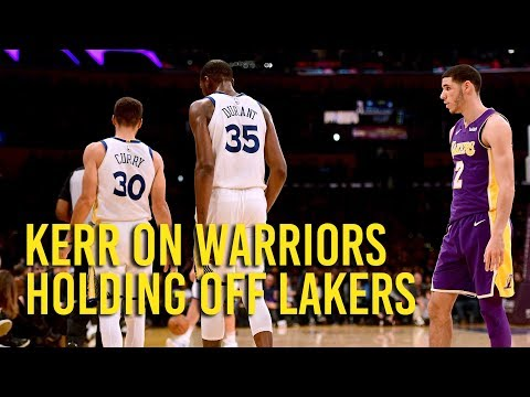 Steve Kerr on Warriors holding off the Lakers