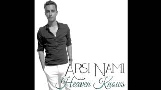 Arsi Nami - Heaven Knows [Out Now on Shiraz Records]
