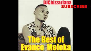 THE BEST OF EVANCE MELEKA – DJChizzariana