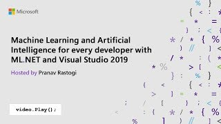 Machine Learning and Artificial Intelligence for every developer with ML.NET and Visual Studio 2019