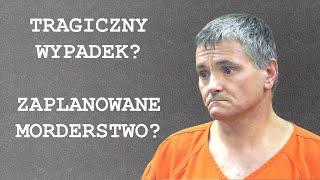 """PM Przesłuchania morderców. Todd Kendhammer – nieszczęśliwy """"wypadek"""""""