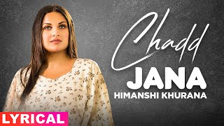 Himanshi Khurana (Model Lyrical)| Chadd Jana | B Praak | Jaani | DJ RINK| Latest Punjabi Song 2020