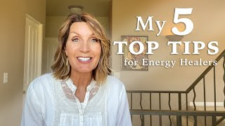 My 5 Top Tips for Energy Healers [Energy Shot #65]