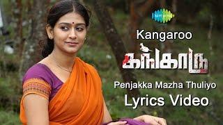 Kangaroo | Penjakka Mazha Thuliyo | Tamil Movie Lyric Video