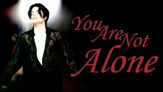 YOU ARE NOT ALONE - 1 HOUR