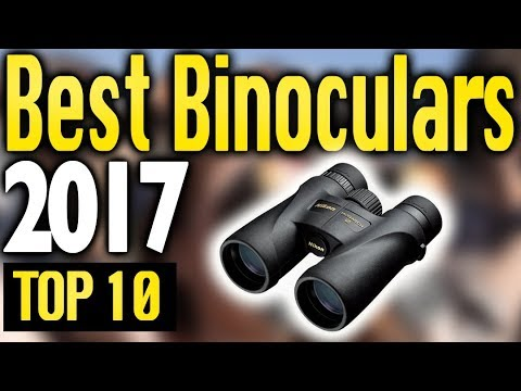 Best Binoculars 2017 🔥 TOP 10 🔥