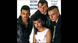 Bow Wow Wow - I Want Candy (12 Inch Remix, 1982)