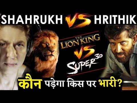 Hrithik Roshan 's SUPER 30 Will Beat Shahrukh Khan's The Lion King At Box Office?