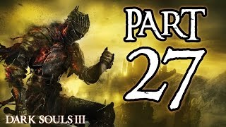 ► Dark Souls 3 | #27 | Nameless King! | CZ Lets Play / Gameplay [1080p] [PC]