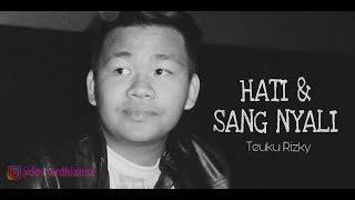 Lyric Hati Vs Nyali -Teuku Rizky || By Cover Lyric