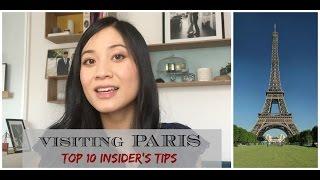 VISITING PARIS : TOP 10 INSIDER'S TIPS / Paris Travel Guide