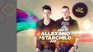 Allexinno & Starchild   Senorita (LLP Remix)