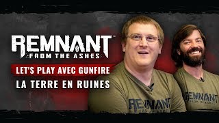 Let's play avec Gunfire | La Terre en ruines - Remnant: From the Ashes