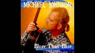 Michael Johnson-Bluer Than Blue (HQ Audio)