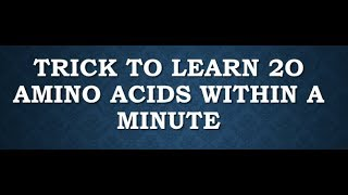 Trick to learn 20 Amino Acids within a minute